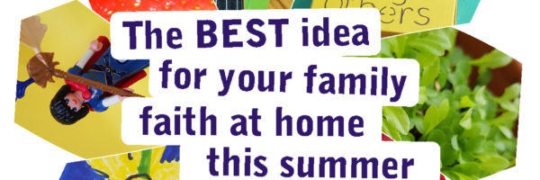 the best faith at home activity for your family this summer2